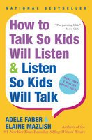 How To Talk So Kids Will Listen & Listen So Kids W