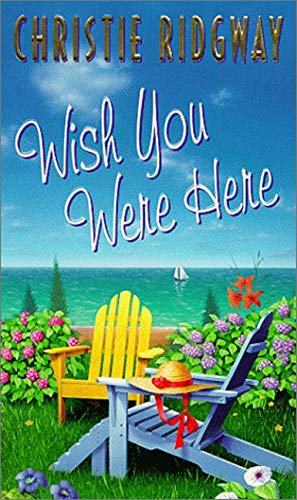 Wish You Were Here (038081255X) by Christie Ridgway