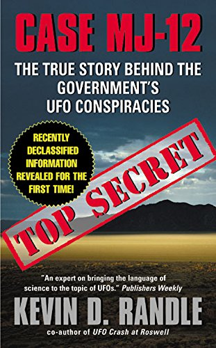 Case MJ-12: The True Story Behind the Government's UFO Conspiracies: Randle, Kevin D.