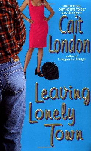 Leaving Lonely Town (9780380815517) by London, Cait
