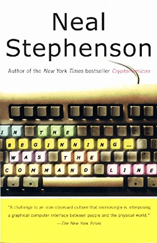 IN THE BEGINNING WAS THE COMMAND LINE.: STEPHENSON, Neal.