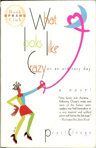 What Looks Like Crazy on an Ordinary Day (0380817713) by Pearl Cleage