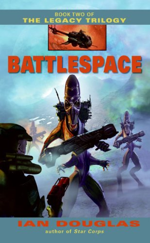 Battlespace (The Legacy Trilogy, Book 2): Douglas, Ian