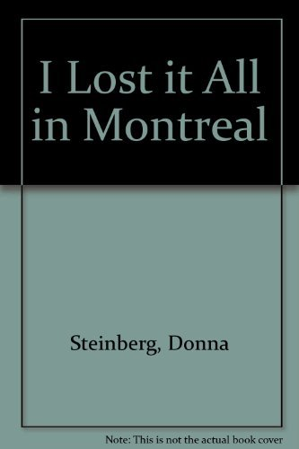 I Lost It All in Montreal: Steinberg, Donna