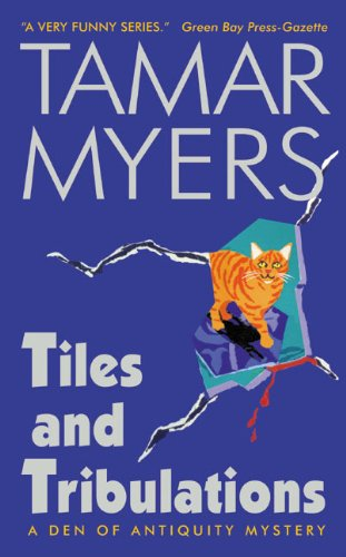 Tiles and Tribulations (Den of Antiquity) (9780380819652) by Myers, Tamar