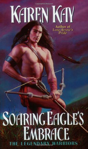 Soaring Eagle's Embrace (The Legendary Warriors) (An Indian Romance)