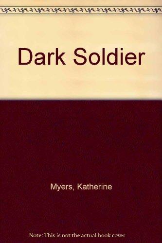 Dark Soldier: Myers, Katherine
