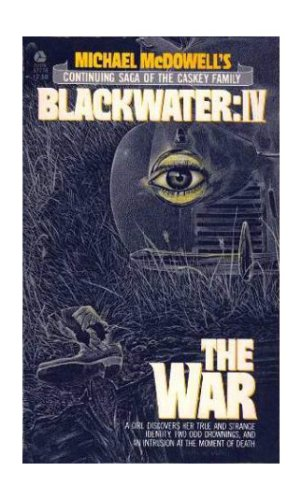 Blackwater IV: The War (continuing saga of the Caskey family): McDowell, Michael