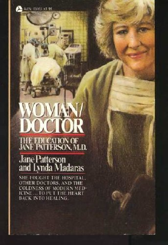 Woman/Doctor: The Education of Jane Patterson, M.D. (0380830639) by Patterson, Jane; Madaras, Lynda