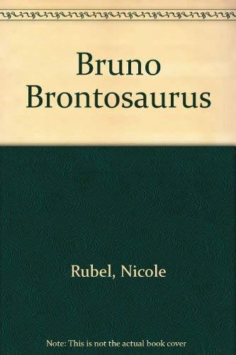 Bruno Brontosaurus: Rubel, Nicole