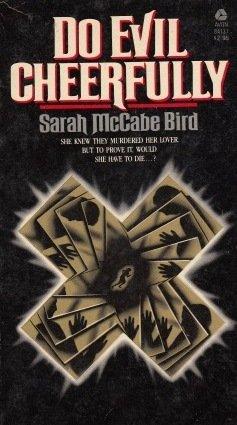 Do Evil, Cheerfully: Bird, Sara