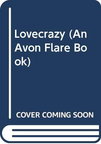 9780380841608: Lovecrazy (An Avon Flare Book)