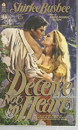 Deceive Not My Heart: Busbee, Shirlee