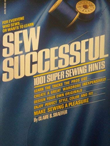 Sew successful: 1001 sewing hints (0380863898) by Claire B Shaeffer