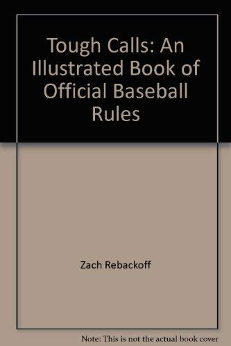 Tough calls: An illustrated book of official baseball rules: Rebackoff, Zach