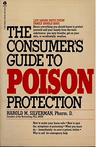 The consumer's guide to poison protection: Silverman, Harold M