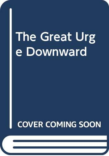 9780380889716: The Great Urge Downward