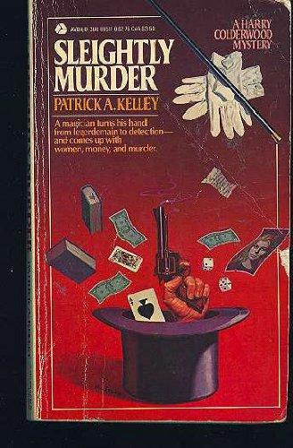Sleightly Murder (Harry Colderwood Mystery): Kelley, Patrick A.