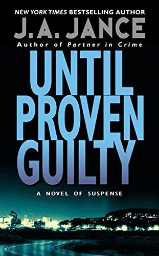 Until Proven Guilty: Jance, J.A.