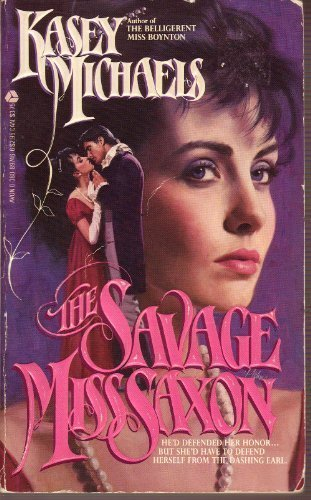 The Savage Miss Saxon (0380897466) by Michaels, Kasey