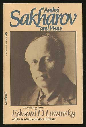 Andrei Sakharov and Peace: An Anthology: Sakharov, Andrei; Lozansky, Edward D. (Editor)