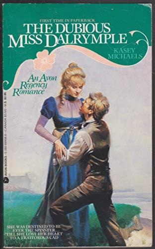 Dubious Miss Dalrymple (Regency Romance): Michaels, Kasey
