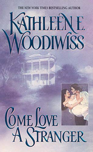 Come Love a Stranger: Woodiwiss, Kathleen E.