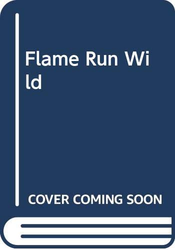 A Flame Run Wild: Monson, Christine