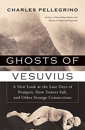 9780380973101: Ghosts of Vesuvius: A New Look at the Last Days of Pompeii, How Towers Fall, and Other Strange Connections