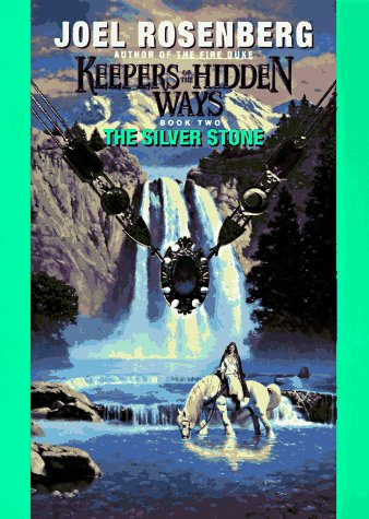 The Silver Stone (Keepers of the Hidden Ways, Book 2): Rosenberg, Joel