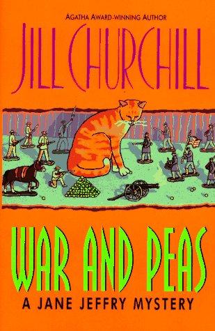 War and Peas (Jane Jeffry Mysteries, No. 8): Churchill, Jill