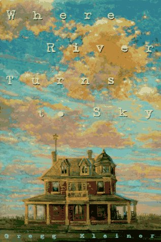 Where River Turns to Sky: Kleiner, Gregg