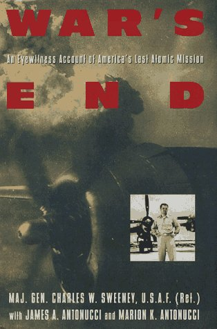 War's End: An Eyewitness Account of America's: Sweeney, Maj. Gen.