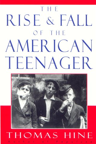 9780380973583: The Rise and Fall of the American Teenager