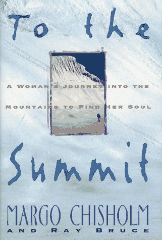 9780380973590: To the Summit: A Woman's Journey into the Mountains to Find Her Soul