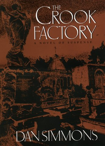 The Crook Factory: A Novel of Suspense: Simmons, Dan