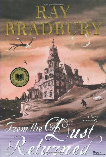From the Dust Returned : A Family Remembrance: RAY BRADBURY