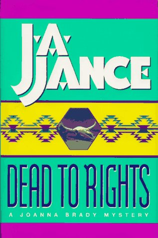 Dead to Rights (Joanna Brady Mysteries, Book 4): Jance, J. A.