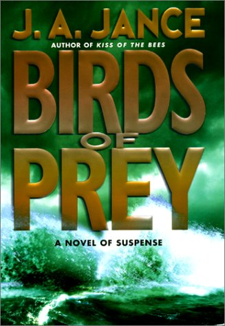 Birds of Prey: A Novel of Suspense by Jance, J.A.: J.A. Jance