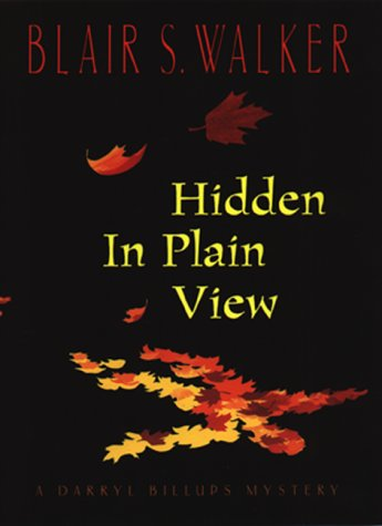Hidden in Plain View: A Darryl Billups Mystery: Walker, Blair S.