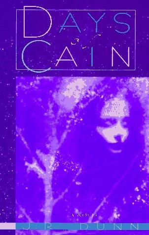 DAYS OF CAIN: Dunn, J. R.