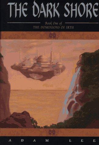 9780380974412: The Dark Shore (Dominions of Irth/Adam Lee, Bk 1)