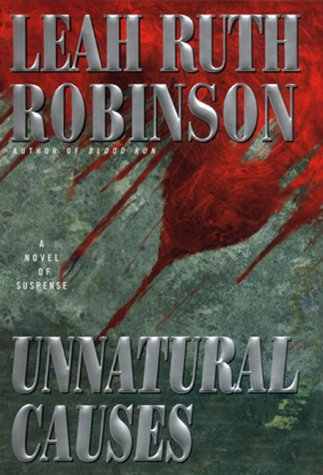 Unnatural Causes: Robinson, Leah R.
