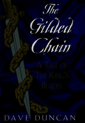 Gilded Chain (Tale of the King's Blades): Duncan, Dave