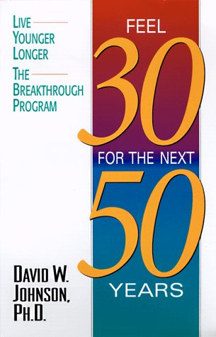 Feel 30 for Next 50 Year: Johnson, Donald S.