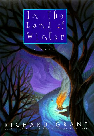 IN THE LAND OF WINTER: Grant, Richard.
