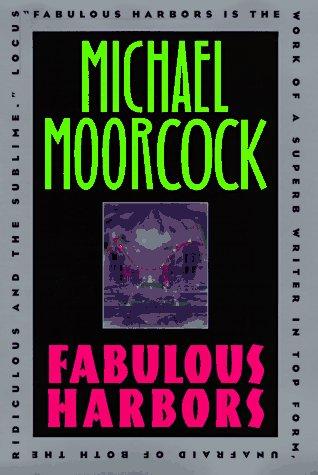 Fabulous Harbors: Moorcock, Michael