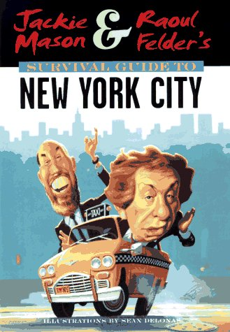 9780380974832: Jackie Mason & Raoul Felder's Survival Guide to New York City