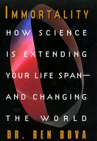 9780380975181: Immortality:: How Science Is Extending Your Life Span--and Changing The World