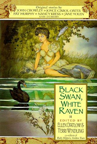 BLACK SWAN, WHITE RAVEN: Datlow, Ellen, and Terri Windling., editors